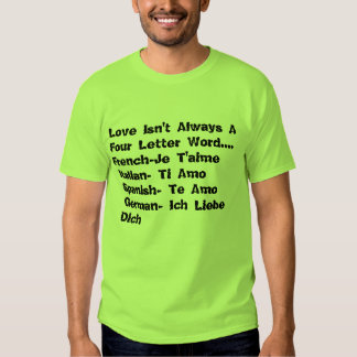 Love Isn't A Four Letter Word Tshirt