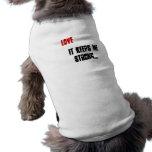 Love, It keeps me strong... Doggie Tee