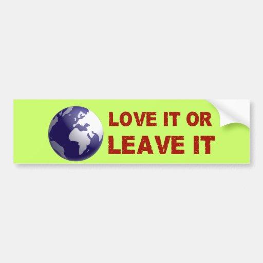 Love It Or Leave It Car Bumper Sticker