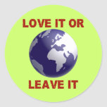 Love It Or Leave It Classic Round Sticker
