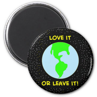 love it or leave it earth 2 magnet