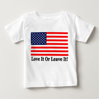 Love It Or Leave It! T Shirts