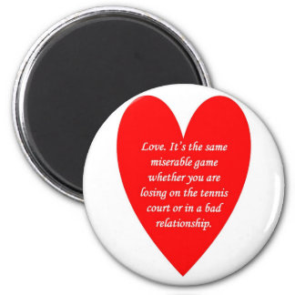love-its-the-same-miserable-game-whether-you-are magnet