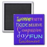 love, joy, faith, believe Affirmation Magnets