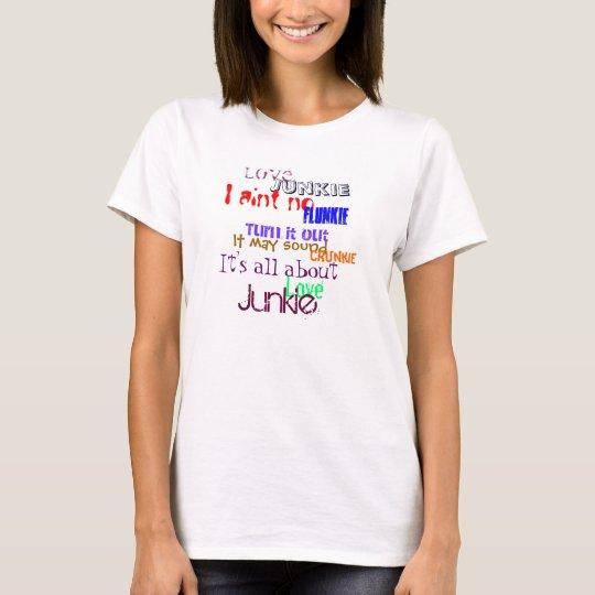 Love Junkie Rap T-Shirt