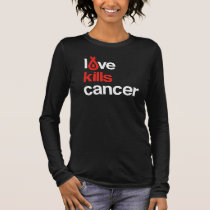 Love Kills Cancer - Women's Tee