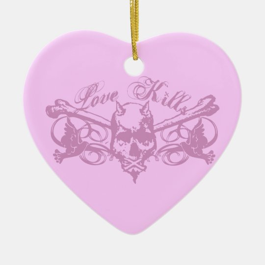 Love Kills Ceramic Ornament