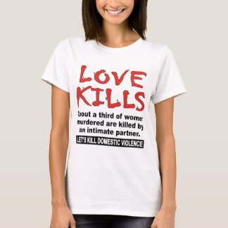 Love Kills T-Shirt