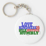 lOVE KINDNESS WALK HUMBLY Micah 6:8 Basic Round Button Keychain