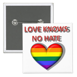 Love Knows No Hate Pinback Buttons