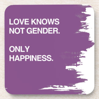 LOVE KNOWS NOT GENDER. ONLY HAPPINESS COASTER