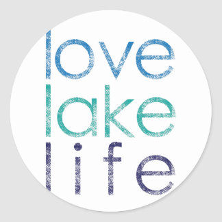 Love Lake Life Classic Round Sticker