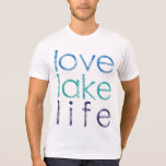 Love Lake Life Tee Shirt
