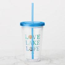 Love Lake Life Watercolor Typography Acrylic Tumbler