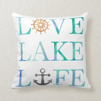 Love Lake Life Watercolor Typography Nautical Throw Pillow