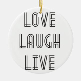Love Laugh Live Ornament