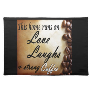 love, laughs, strong coffee placemats