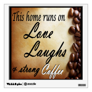 love, laughs, strong coffee wall sticker