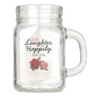 Love, Laughter and Happily Ever After Mason Jar