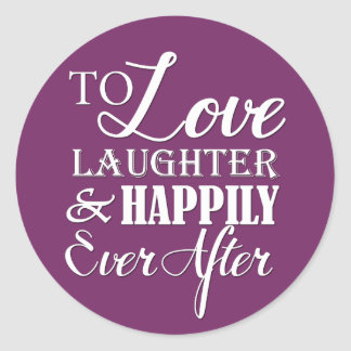 Love Laughter Happily Ever After Wedding Classic Round Sticker