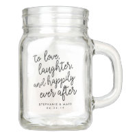 Love, Laughter & Happily Ever After Wedding Favor Mason Jar
