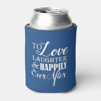 Love Laughter Happily Ever After Wedding Koozie Can Cooler