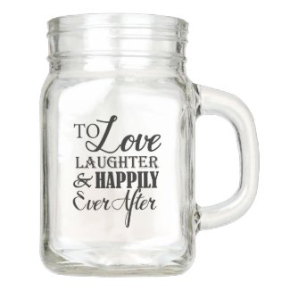 Love Laughter Happily Ever After Wedding Mason Jar