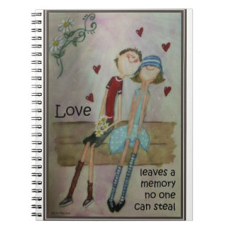 Love leaves a memory no one can steal notebook
