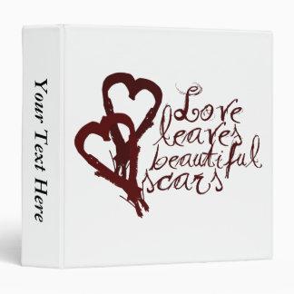 Love leaves beautiful scars 3 ring binder