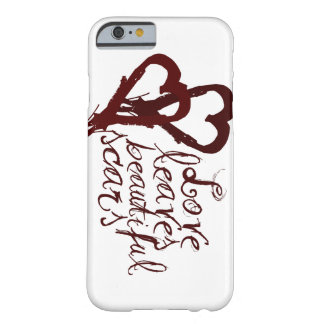 Love leaves beautiful scars barely there iPhone 6 case