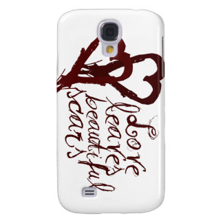Love leaves beautiful scars galaxy s4 covers