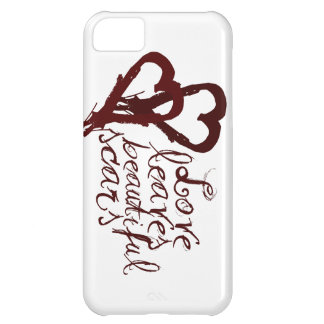 Love leaves beautiful scars iPhone 5C cases