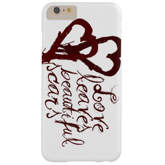 Love leaves beautiful scars barely there iPhone 6 plus case