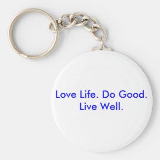 Love Life. Do Good. Live Well. Keychain