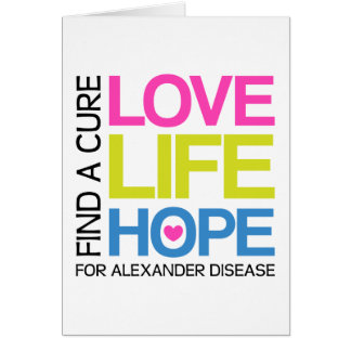 Love Life Hope - find a cure for alexander disease Card