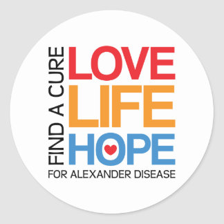 Love Life Hope - find a cure for alexander disease Classic Round Sticker
