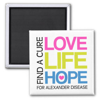 Love Life Hope - find a cure for alexander disease Magnet