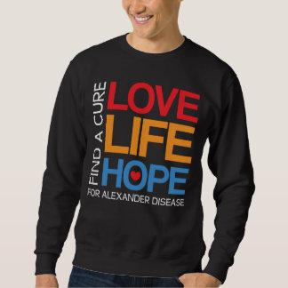 Love Life Hope - find a cure for alexander disease Sweatshirt