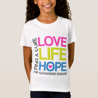 Love Life Hope - find a cure for alexander disease T-Shirt