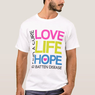 Love Life Hope - find a cure for Batten disease T-Shirt