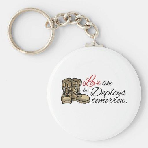 Love like he Deploys tomorrow. Keychains