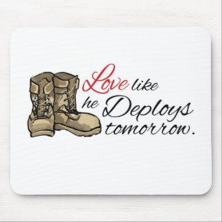 Love like he Deploys tomorrow. Mouse Pad