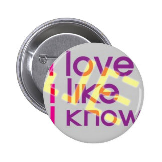 love, like, know, J.E. 2 Inch Round Button