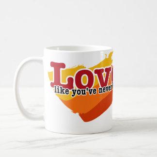 Love, like you've never been hurt coffee mug