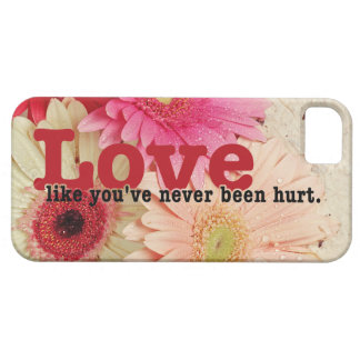 Love like you've never been hurt iPhone SE/5/5s case