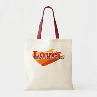 Love, like you've never been hurt tote bag