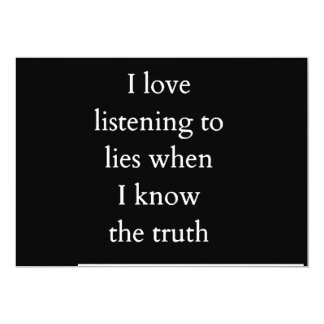 Love LIstening 2 Lies When Know Truth Black White Personalized Invitations