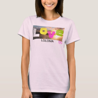 Love-Loloma Womens T-Shirt