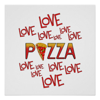 Love Love Pizza Poster