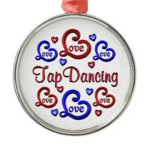 LOVE LOVE Tap Dancing Metal Ornament